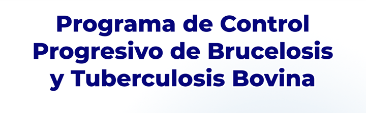 Programa de Control Progresivo de Brucelosis y Tuberculosis Bovina